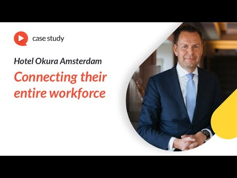 How hotel Okura (Amsterdam) uses Speakap to connect their entire workforce
