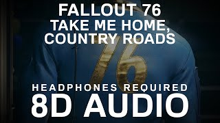 Fallout 76 - Take Me Home, Country Roads (8D AUDIO) |