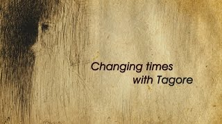 Exploring Rabindranath Tagore - A Birthday tribute