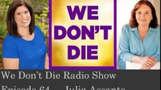 Episode 64 – Professor, Psychic & Medium Julia Assante on We Don't Die Radio