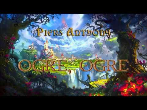Piers Anthony. Xanth #5. Ogre, Ogre. Audiobook Full