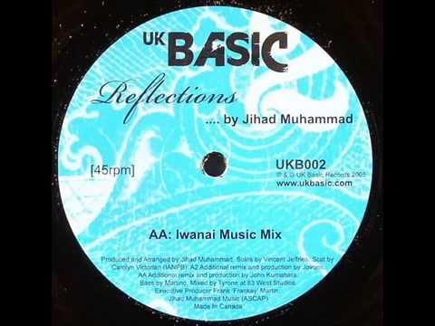 Jihad Muhammad  -  Reflections (Iwanai Music Mix)
