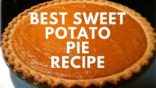 How To: Best Sweet Potato Pie Recipe