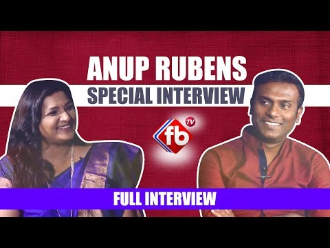 Anup Rubens Exclusive Full Interview | FB TV Exclusive