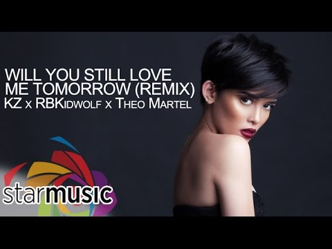 Will You Still Love Me Tomorrow Remix - KZ x KidWolf x Theo Martel (Official Lyric Video)