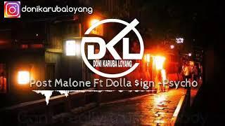 Post Malone ft Dolla $ign -Psycho (Vidio Lirik)