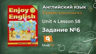 """Unit 4  Lesson 58 Задание №6 - Английский язык """"Enjoy English"""" 2 класс (Биболетова)"""