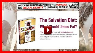 The Salvation Diet Review - Biblical Diet Of What Would Jesus Eat?