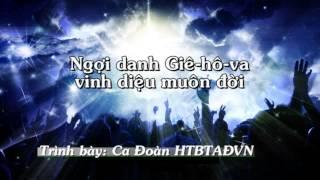 Ngợi Danh Giê-hô-va (Ca Đoàn HTBTADVN 2009)
