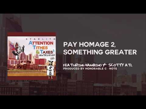 Starlito - Pay Homage 2, Something Greater feat. Hambino & Scotty ATL (Prod. by Honorable C-Note)
