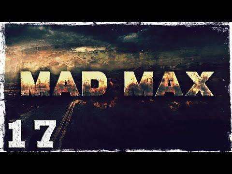 Смотреть прохождение игры Mad Max. #17: Святой ключ.