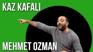 KAZ KAFALI Deyimi - Mehmet Ozman