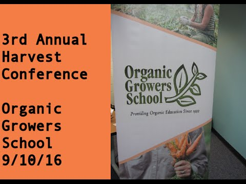 Harvest Conference Organic Growers School September 10th 2016