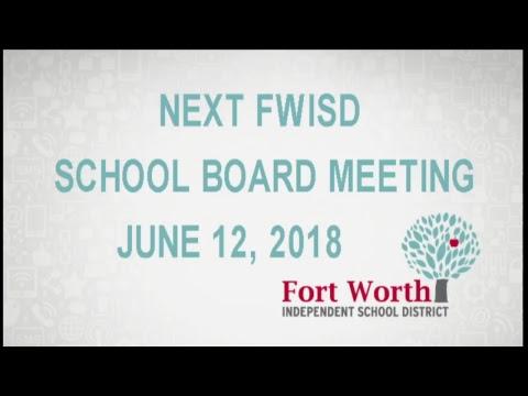 FWISD Special Board Meeting 6-5-2018