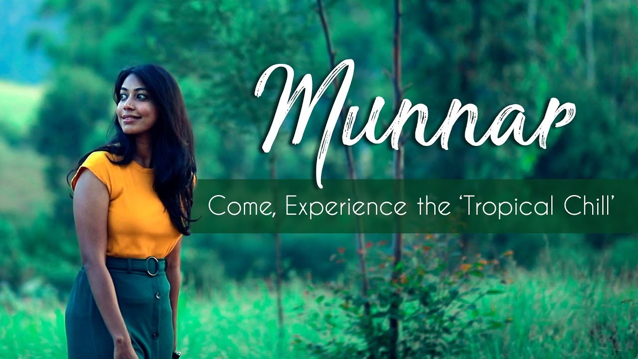 Download Munnar - Come, Experience the 'Tropical Chill'| Kerala Virtual Tour - Travellers' Choice | Kerala