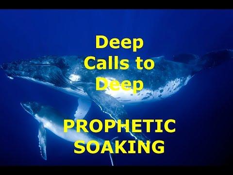 Deep Calls to Deep - Prophetic Soaking Series Session 1