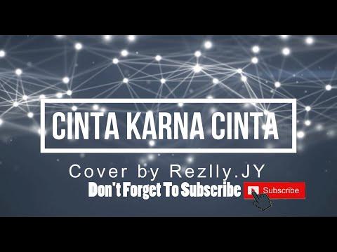 Cinta Karena Cinta-Judika Lyric Video(Cover by RezllyJ)