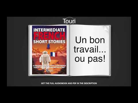 Learn French By Reading & Listening In French - Intermediate French Stories