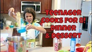 😋🍜TEENAGER COOKS FOR 8: DINNER & DESSERT