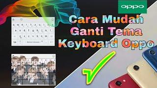 Cara mudah mengganti tema keyboard oppo