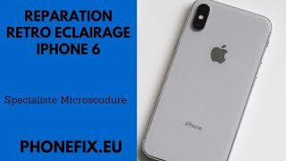 Comment reparer retro éclairage Iphone 6