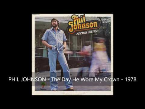 Phil Johnson - The Day He Wore My Crown