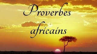 Les plus beaux proverbes africains (Partie 1)