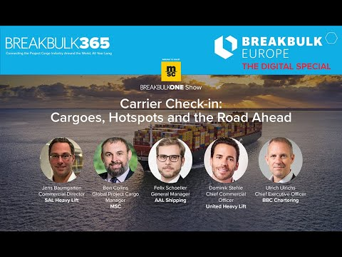 BreakbulkONE Show: Carrier Check-in: Cargoes, Hotspots and the Road Ahead