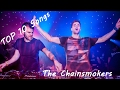 The Chainsmokers | Top 10 Songs