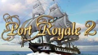 Let's Play Port Royale 2 - S1P1 - (The Start of a Grand Adventure, Hopefully)