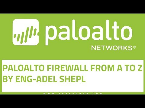 01-PaloAlto Firewall from A to Z (Installation and initial configuration)By Eng-Adel Shepl | Arabic