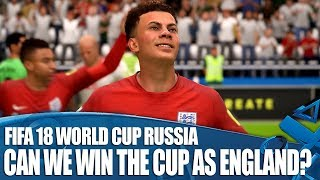 Can We Win The World Cup As England - FIFA 18: World Cup Russia