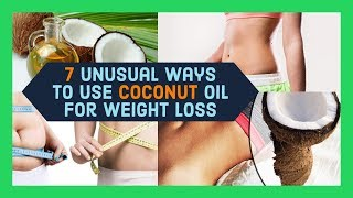 Healthy Lifestyle   7 Unusual Ways to Use Coconut Oil for Weight Loss