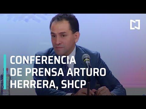 Conferencia de prensa de Arturo Herrera Gutiérrez, Secretario de Hacienda y Crédito Público