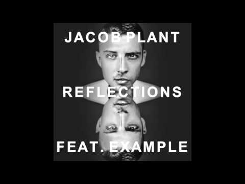 Jacob Plant - Reflections (Feat. Example) (Muzi Remix)