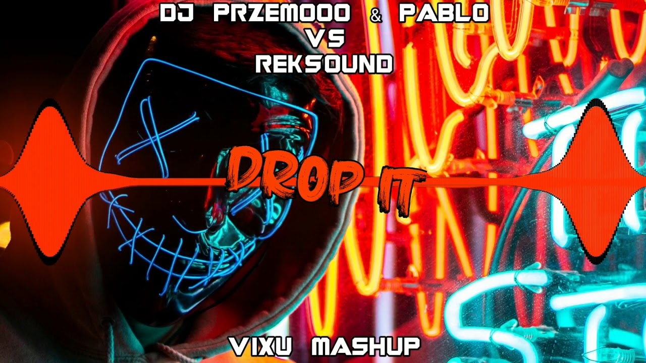 Dj Przemooo & Pablo vs RekSound - Drop It (VIXU Mashup)