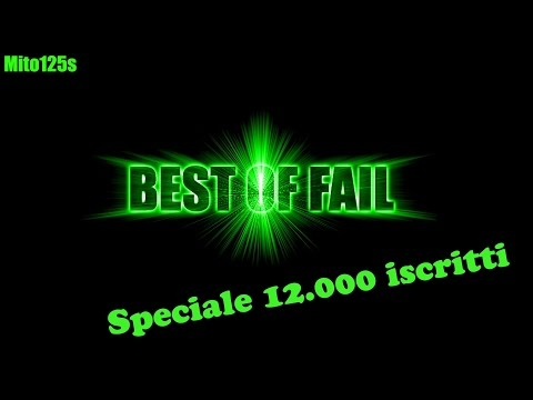 Speciale 12.000 iscritti - Best of Fail #01