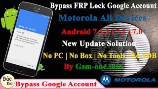 2018 New Update Solution Bypass FRP Google Account Motorola All Devices Android 7.1.1 | 7.1 | 7.0