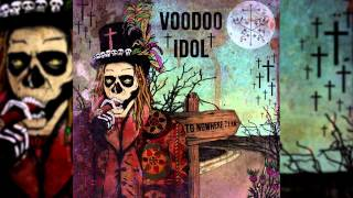 Voodoo Idol - Road To Nowhere