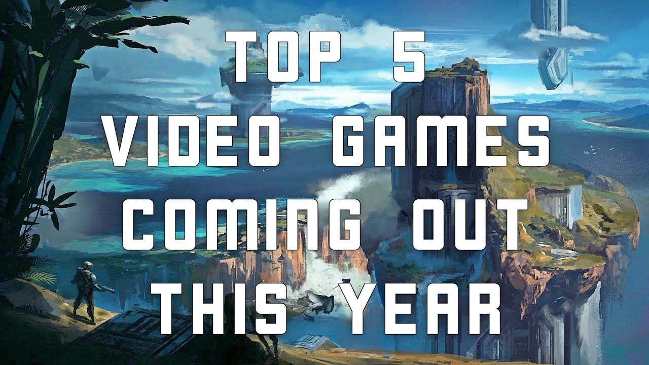 Top 5 Video Games Coming Out This Year 2016 Youtube