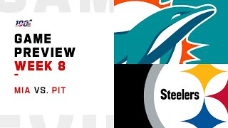 Miami Dolphins vs Pittsburgh Steelers Week 8 NFL Game Preview