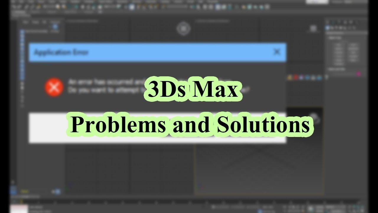 3Ds Max Problems and solutions-حل مشاكل الماكس وطريقة حذفه بالكامل