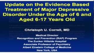 Update on Evidence Based Treatment of Major Depressive Disorder Ages 17 and Under