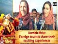 Kumbh Mela: Foreign tourists share their exciting experiences - Uttar Pradesh #News