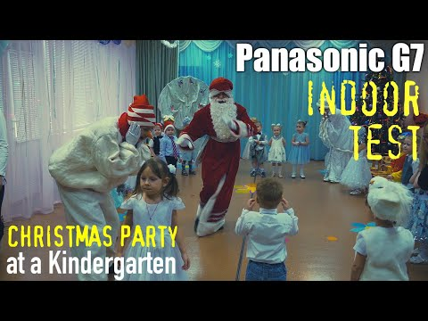 Panasonic G7 4k to 1080p Indoor Video Test | Christmas Party at a Russian Kindergarten