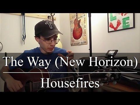 The Way (New Horizon) - Housefires (Guitar Tutorial)