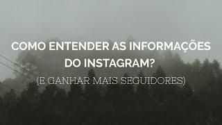 INSTAGRAM INSIGHTS: como entender as informações do  Instagram