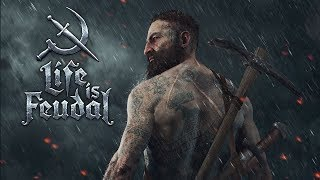 Life is Feudal - Игра для истинных воинов | ИСТОРИЯ МИРА