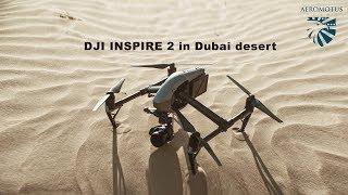 DJI INSPIRE 2 in Dubai desert