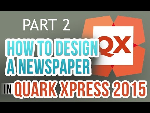 How to Design a Newspaper in Quark XPress Part 2